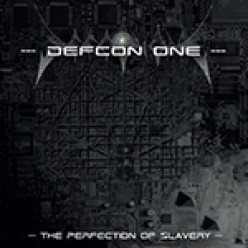 Defcon One (NL)  - The Perfection of Slavery