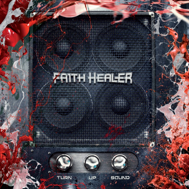 Faith Healer - Turn Up Sound