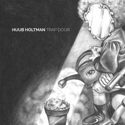 Huub Holtman - Trap Door