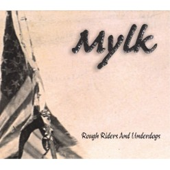 MYLK - Rough Riders And Underdogs